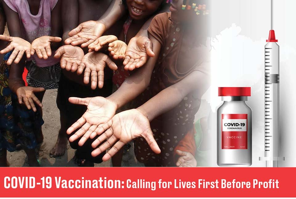 COVID-19 Vaccination: Calling for Lives First Before Profit